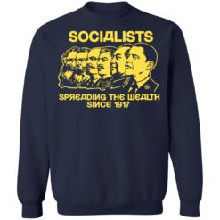 Socialists spreading the wealth since 1917 shirt $19.95 redirect06182021040602 3