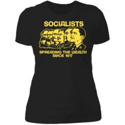 Socialists spreading the wealth since 1917 shirt $19.95 redirect06182021040602 4
