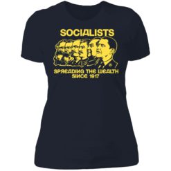 Socialists spreading the wealth since 1917 shirt $19.95 redirect06182021040602 5