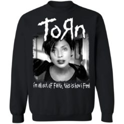Torn i'm all out of faith this is how i f991 shirt $19.95 redirect06182021040651 6