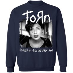 Torn i'm all out of faith this is how i f991 shirt $19.95 redirect06182021040651 7