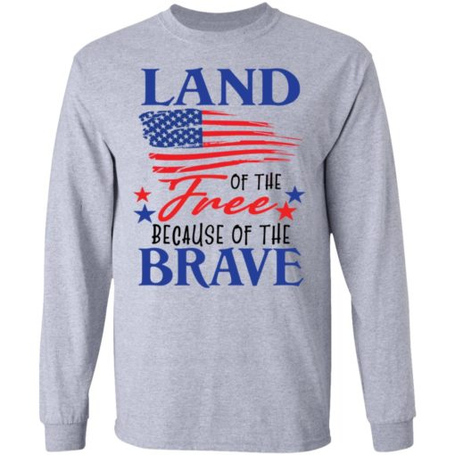 Land of the free because of the brave shirt $19.95 redirect06202021230623 2