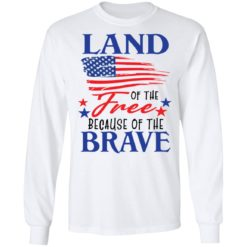 Land of the free because of the brave shirt $19.95 redirect06202021230623 3