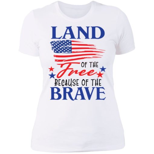 Land of the free because of the brave shirt $19.95 redirect06202021230623 9