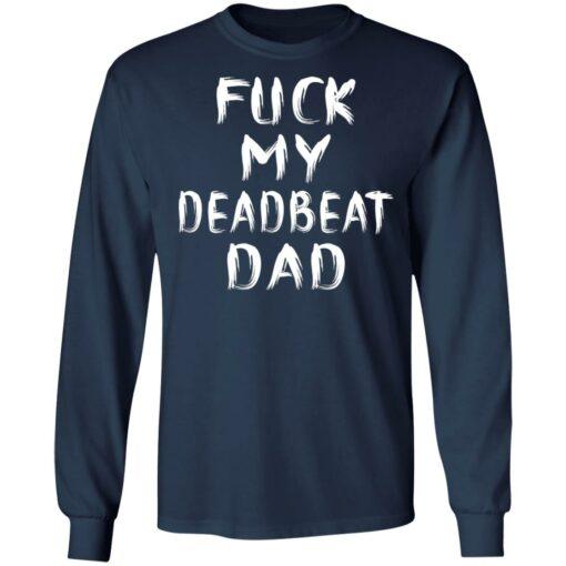 Fuck my deadbeat dad shirt $19.95 redirect06212021020608 3