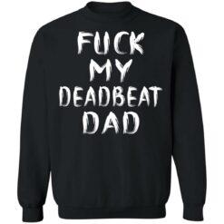 Fuck my deadbeat dad shirt $19.95 redirect06212021020608 6