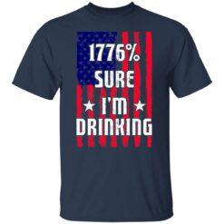 1776% sure i'm drinking shirt $19.95 redirect06212021030619 1