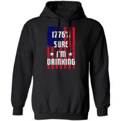 1776% sure i'm drinking shirt $19.95 redirect06212021030619 4