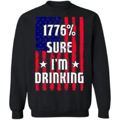 1776% sure i'm drinking shirt $19.95 redirect06212021030619 6