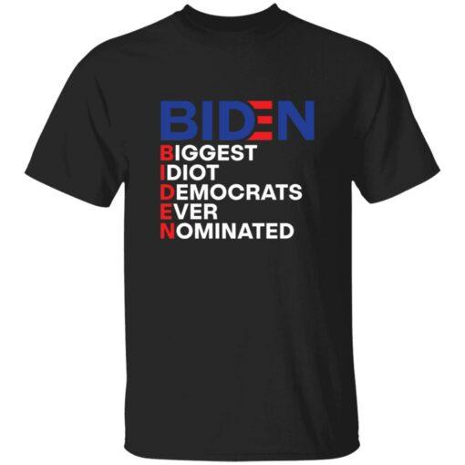 Biden idiot biggest democrats ever nominated shirt $19.95 redirect06212021090605 3