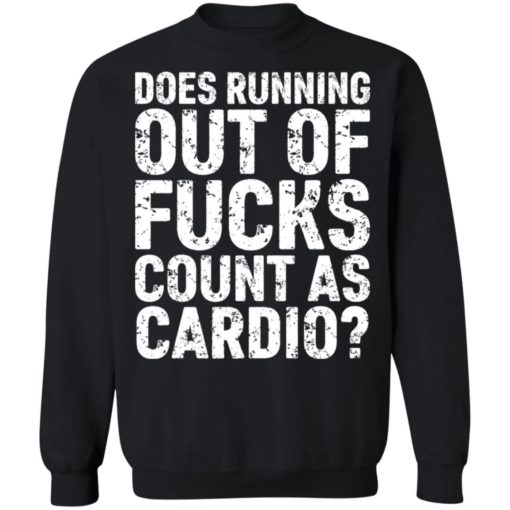 Does running out of fucks count as cardio shirt $19.95 redirect06212021230643 5