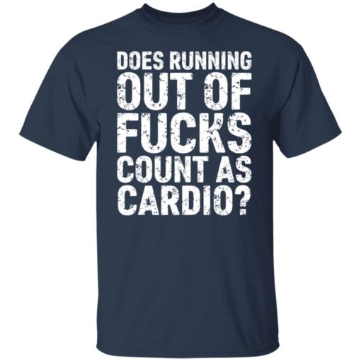 Does running out of fucks count as cardio shirt $19.95 redirect06212021230643