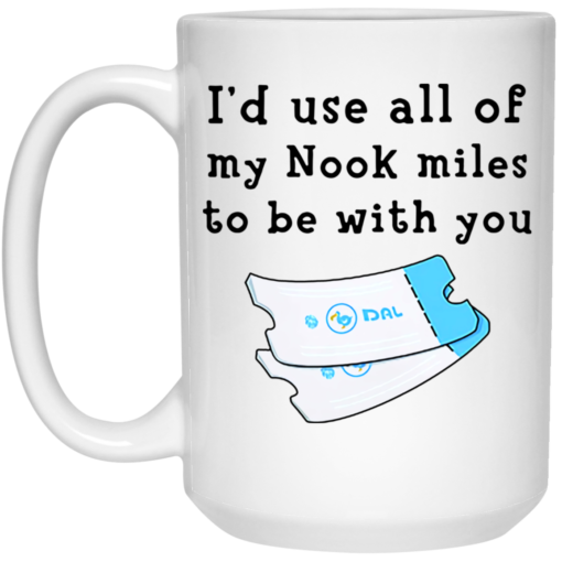 I'd use all of my nook miles to be with you mug $16.95 redirect06222021030636 2