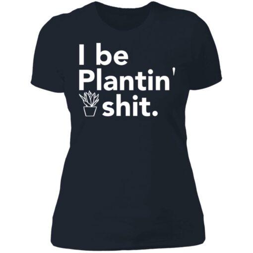 I be plantin' shit shirt $19.95 redirect06222021230646 7