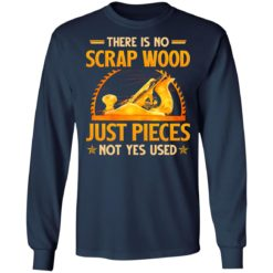 There is no scrap wood just pieces not yes used shirt $19.95 redirect06232021030618 3