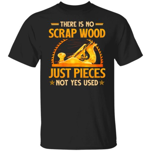 There is no scrap wood just pieces not yes used shirt $19.95 redirect06232021030618