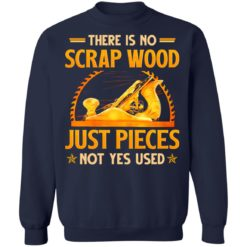 There is no scrap wood just pieces not yes used shirt $19.95 redirect06232021030618 7