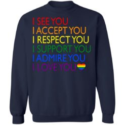 Pride LGBT i see you i accept you i respect you shirt $19.95 redirect06232021040617 7