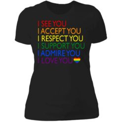 Pride LGBT i see you i accept you i respect you shirt $19.95 redirect06232021040617 8