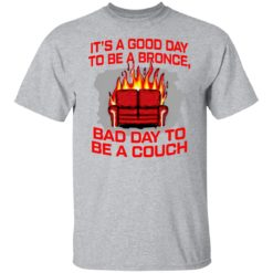 It's a good day to be a bronco bad day to be a couch shirt $19.95 redirect06242021000625 1