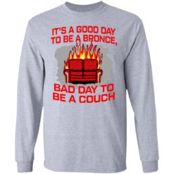 It's a good day to be a bronco bad day to be a couch shirt $19.95 redirect06242021000625 2