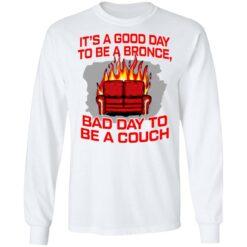 It's a good day to be a bronco bad day to be a couch shirt $19.95 redirect06242021000625 3