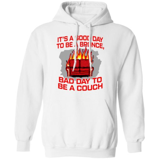 It's a good day to be a bronco bad day to be a couch shirt $19.95 redirect06242021000625 5