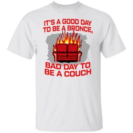 It's a good day to be a bronco bad day to be a couch shirt $19.95 redirect06242021000625