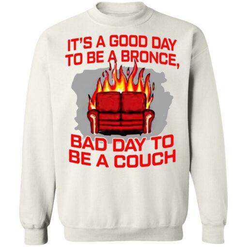 It's a good day to be a bronco bad day to be a couch shirt $19.95 redirect06242021000625 7