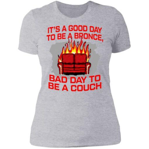 It's a good day to be a bronco bad day to be a couch shirt $19.95 redirect06242021000625 8