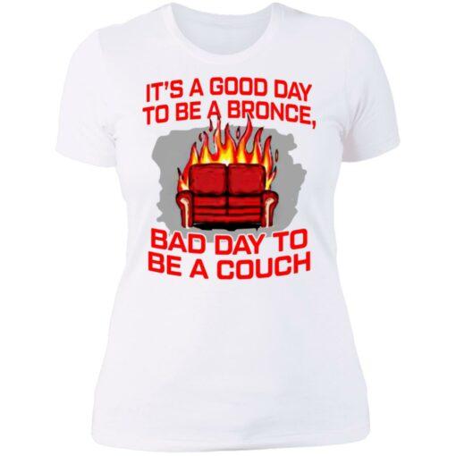 It's a good day to be a bronco bad day to be a couch shirt $19.95 redirect06242021000625 9