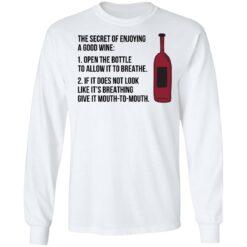 The secret of enjoying a good wine shirt $19.95 redirect06242021000647 2