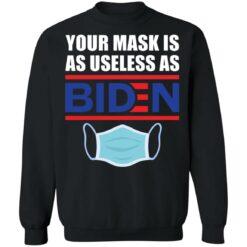 Your mask is as useless as Biden shirt $19.95 redirect06242021020616 6