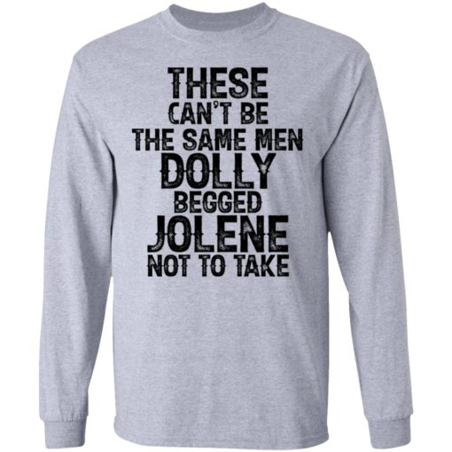 These can't be the same men Dolly begged Jolene not to take shirt $19.95 redirect06242021230605 2