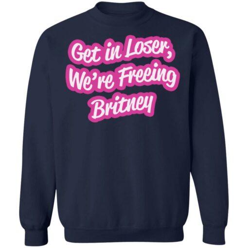 Get in loser we're freeing britney shirt $19.95 redirect06242021230652 7