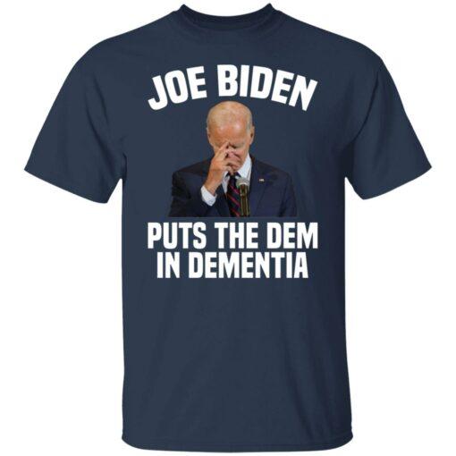 Joe Biden puts the dem in dementia shirt $19.95 redirect06252021000626 1