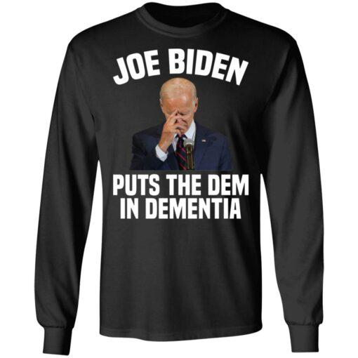 Joe Biden puts the dem in dementia shirt $19.95 redirect06252021000626 2