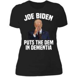 Joe Biden puts the dem in dementia shirt $19.95 redirect06252021000627 5