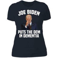 Joe Biden puts the dem in dementia shirt $19.95 redirect06252021000627 6