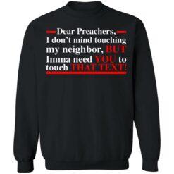 Dear preachers i dont' mind touching my neighbor shirt $19.95 redirect06252021030632 1