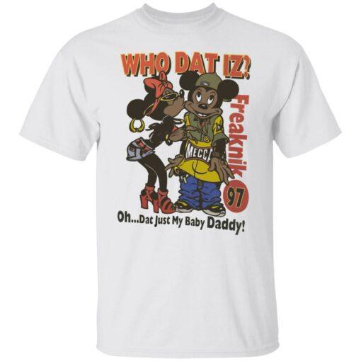 Who dat IZ oh dat just my baby Daddy shirt $19.95 redirect06252021220658