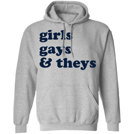 Girls gays and theys shirt $19.95 redirect06272021220622 4