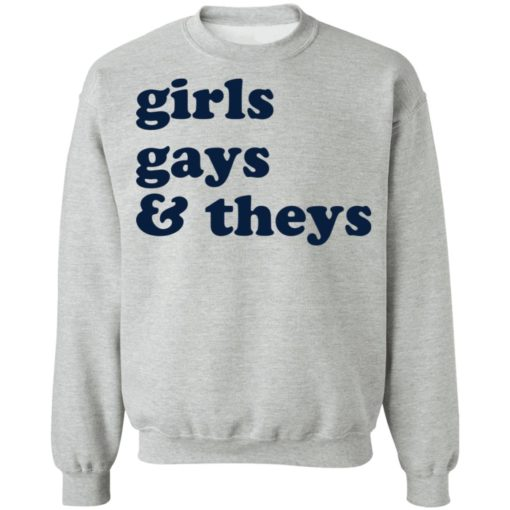 Girls gays and theys shirt $19.95 redirect06272021220622 6