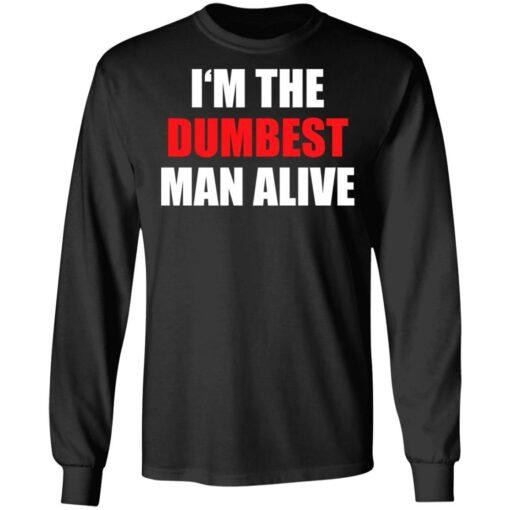 I'm the dumbest man alive shirt $19.95 redirect06272021230653 2