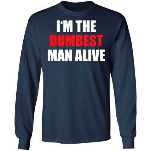 I'm the dumbest man alive shirt $19.95 redirect06272021230653 3