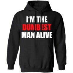 I'm the dumbest man alive shirt $19.95 redirect06272021230653 4