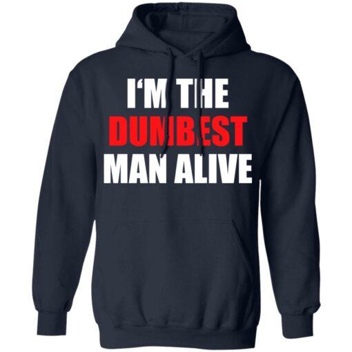 I'm the dumbest man alive shirt $19.95 redirect06272021230653 5