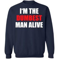 I'm the dumbest man alive shirt $19.95 redirect06272021230653 7