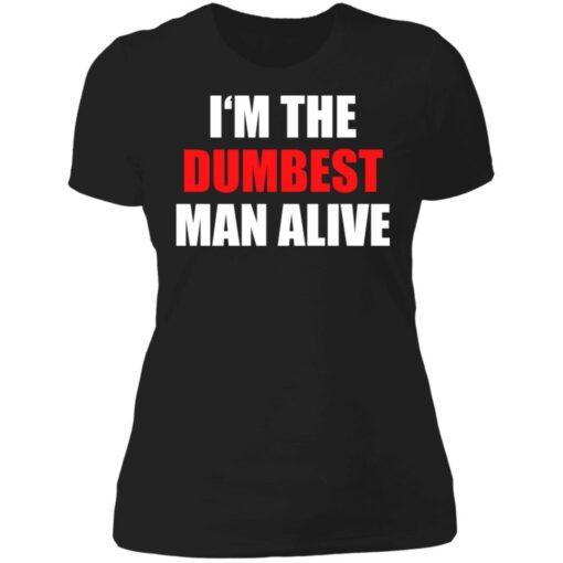 I'm the dumbest man alive shirt $19.95 redirect06272021230653 8