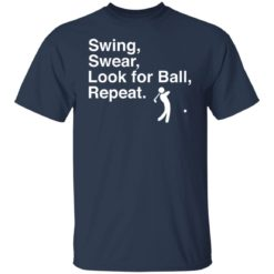 Swing swear look for ball repeat shirt $19.95 redirect06282021000602 1